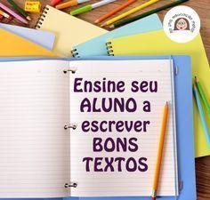 Ensine seu aluno a escrever bons textos! Precisa falar mais? Literacy, Study, Teacher, Writing, Math, Reading, Lp, Writing Activities, Literacy Activities