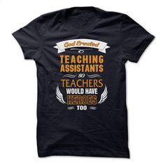 Teaching Assistant T-Shirts and Hoodies: God Created Te T Shirt, Hoodie, Sweatshirts - hoodie women #tee #fashion