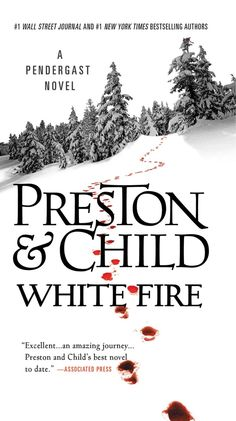 Buy or Rent White Fire as an eTextbook and get instant access. With VitalSource, you can save up to compared to print. 1 Wall Street, Wall Street Journal, Preston Child, Donner Party, Greatest Mysteries, Apple Books, Mystery Thriller, Present Day, Great Books