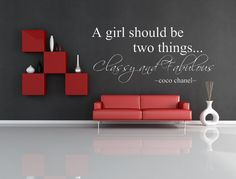 A Girl Should Be Two Things... Classy and Fabulous - Coco Chanel Quote Wall Art Wall Decal