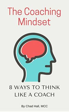 The Coaching Mindset: 8 Ways to Think Like a Coach (English Edition)  I love this little book because it makes you start thinking, breathing and speaking (or keeping silent) like a coach