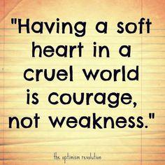 I am not weak ... I am kind.