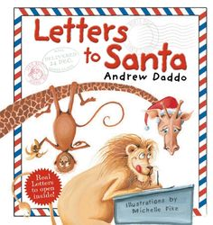 Letters to Santa by Andrew Daddo and Michelle Pike