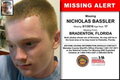 NICHOLAS BASSLER, Age Now: 17, Missing: 08/01/2016. Missing From BRADENTON, FL. ANYONE HAVING INFORMATION SHOULD CONTACT: Manatee County Sheriff's Office (Florida) 1-941-747-3011.
