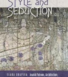 Style And Seduction: Jewish Patrons Architecture And Design In Fin De Siecle Vienna PDF