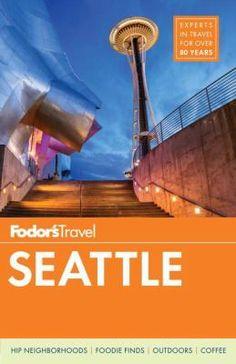 Fodor's ... Seattle.8/17