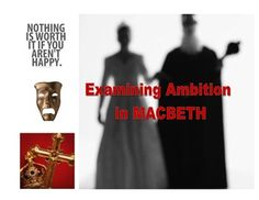 Examining Ambition in Macbeth - An Argumentative Unit