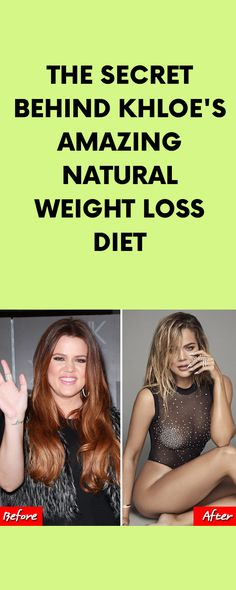 The Secret Behind Khloe's Amazing Natural Weight Loss Diet