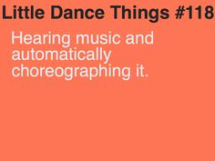 this goes for anything in my life from show-choir to cheerleading to ballet. Dance Moms, Dance Class, Dance Studio, Dance Teacher, Dance Like No One Is Watching, Just Dance, Dance Humor, Funny Dance Quotes, Choir Quotes
