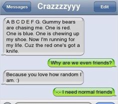 so true but i love my abnormal friends - Humor - Funny Text Messages