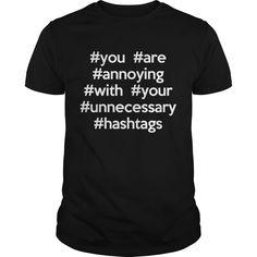 Annoying Hashtags Funny Quote NEW #ideas #image #photo #shirt #tshirt #sweatshirt #hoodie #tee #gift #perfectgift #birthday #Christmas
