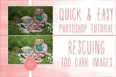 Quick & Easy Photoshop Tutorial- Rescuing an Underexposed Image