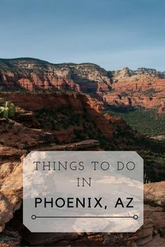 10 Things to Do in Phoenix, Arizona