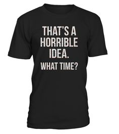 Thats a horrible idea. What time T-shirt, christmas t-shirts women, christmas t-shirts men, christmas t-shirt 4xl, christmas t-shirt boys, christmas t-shirt family set, christmas t-shirt 2017