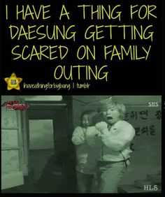 I have a thing for Daesung getting scared on Family Outing (gif) [Just finished watching this ep...so funny!]