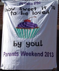 """Pi Beta Phi parents weekend banner """"How sweet it is to be loved by you! Gamma Phi Beta, Alpha Sigma Alpha, Phi Mu, Delta Gamma, Sorority Banner, Sorority Crafts, Family Weekend, Mom Day, Family Events"""
