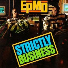 What'cha Saying. EPMD. Strictly Business.