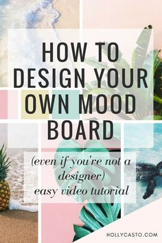 how to design your own mood board even if you're not a designer!