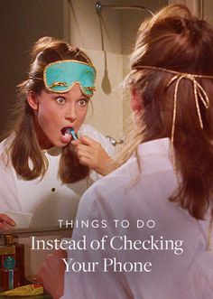 I agree...43 Better Things to Do Than Checking Your Phone. You could get so much done if you did.