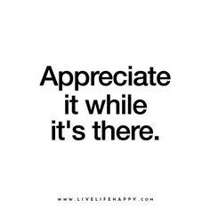 """Appreciate it while it's there."" | Appreciate it while it's… | Flickr"