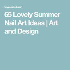 65 Lovely Summer Nail Art Ideas | Art and Design