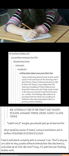 School system. Actually tho, ive had a doctor confirm that sleeping schedule for pubescent teens thing.