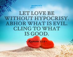 Aesthetically pleasing verses of Scripture Romans 12 9, What Is Evil, Scripture Pictures, Sisters In Christ, Whats Good, Word Of God, Christian Quotes, Psalms, Bible Verses