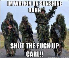 Shut Up Carl Memes - Military HumorYou can find Military humor and more on our website.Shut Up Carl Memes - Military Humor Military Jokes, Army Humor, Army Memes, Stupid Funny, Funny Jokes, Funny Blogs, Memes Humor, Funny Texts, Carl Meme