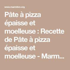 Pâte à pizza épaisse et moelleuse : Recette de Pâte à pizza épaisse et moelleuse - Marmiton