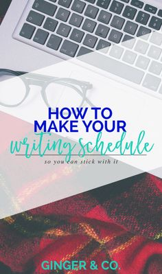 How to Make Your Writing Schedule