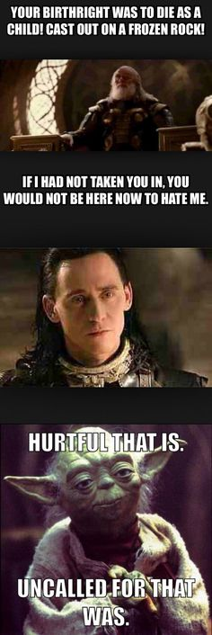#YodaDoesNotApprove. Loki, Star Wars, Yoda. Hurtful that was. Uncalled for that was.