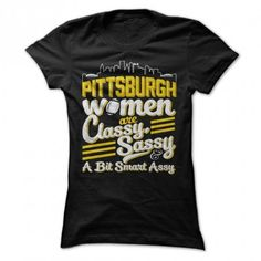 Pittsburgh Women Are Classy, Sassy and a Bit Smart Assy