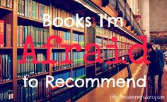 Books I'm Afraid to Recommend