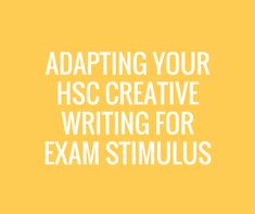 Not sure how to adapt your HSC Creative Writing to any stimulus? Get your Band 6 with Art of Smart's step-by-step guide!