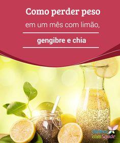 Como perder #peso em um mês com limão, gengibre e chia   Devemos aprender a comer de maneira #equilibrada e a adicionar, quando necessitarmos, alguns #alimentos, como o #limão, o gengibre e a #chia, para perder peso.