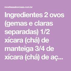 Ingredientes 2 ovos (gemas e claras separadas) 1/2 xícara (chá) de manteiga 3/4 de xícara (chá) de açúcar 1/2 xícara (chá) de leite 1 xícara (chá) de farinha de trigo 50g de coco ralado (opcional) 50g de chocolate granulado (com um pouco de farinha de trigo) 1 colher (sopa) de fermento em pó...