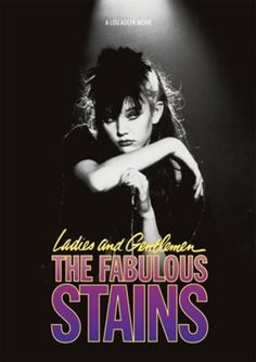 """""""Ladies and Gentlemen, the Fabulous Stains"""" (1982) A cult classic of 80's rebellion & how the media and disaffected teens mistake the acerbic rants of an obnoxious teenage punk rocker as a rallying cry for the women of America, launching her and her group to national stardom. Starring Diane Lane & Laura Dern."""