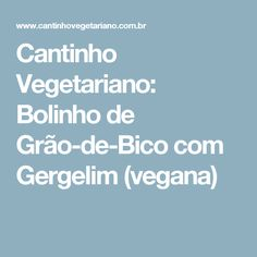 Cantinho Vegetariano: Bolinho de Grão-de-Bico com Gergelim (vegana)
