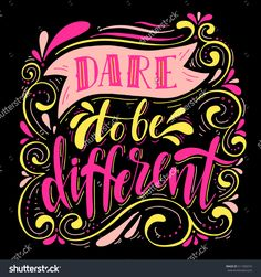 Dare To Be Different.Inspirational Quote.Hand Drawn Illustration With Hand Lettering. - 511359274 : Shutterstock