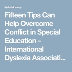 Fifteen Tips Can Help Overcome Conflict in Special Education – International Dyslexia Association