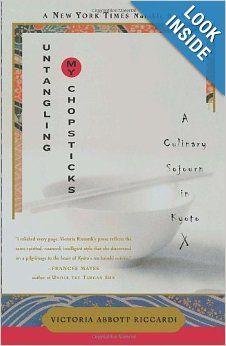 Untangling My Chopsticks: A Culinary Sojourn in Kyoto: Victoria Abbott Riccardi: 9780767908528: Amazon.com: Books