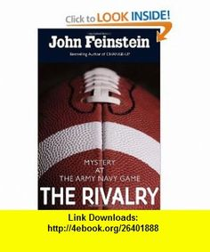 The Rivalry Mystery at the Army-Navy Game (9780375858161) John Feinstein , ISBN-10: 0375858164  , ISBN-13: 978-0375858161 ,  , tutorials , pdf , ebook , torrent , downloads , rapidshare , filesonic , hotfile , megaupload , fileserve