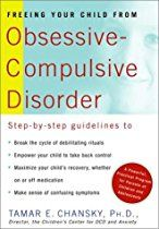 Freeing Your Child from Obsessive-Compulsive Disorder: A Powerful, Practical Program for Parents of Children and Adolescents by Tamar E. Chansky, Ph.D.