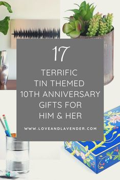 Celebrate your 10th anniversary with a unique tin gift! Weve put together 17 terrific ideas for him and her to get you started.  #anniversarygifts #10thanniversary
