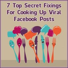 7 Top Secret Fixings For Cooking Up Viral Facebook Posts via Kim Garst | #Facebook #socialmediatips