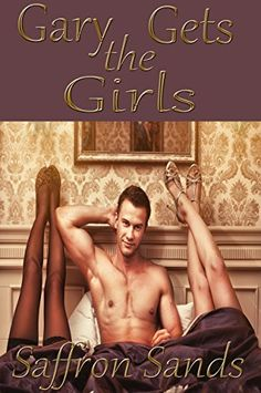 Gary Gets the Girls by Saffron Sands, http://www.amazon.com/dp/B00VR5N9F0/ref=cm_sw_r_pi_dp_CNPkvb0FAC7CT