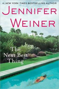 The Next Best Thing by Jennifer Weiner. Could not put it down!