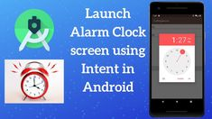 How to Launch Alarm Clock Screen Using Intent in Android Programmatically Android Tutorials, Alarm Clock, The Creator, Improve Yourself, Product Launch, Learning, Projection Alarm Clock, Alarm Clocks, Study
