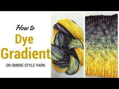 How to Dye a Gradient or Ombre Style Yarn | Chaleur Life
