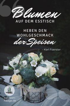 """""""Blumen auf dem Esstisch heben den Wohlgeschmack der Speisen"""" - Karl Foerster #zitat #quote #kaktus #kakteenhaage #ilovecactus #kaktusliebe #haagelife #essen"""